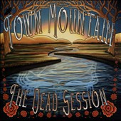 Town Mountain: The  Dead Session [EP]