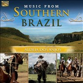Aldeia Dos Anjos: Music from Southern Brazil [4/29]