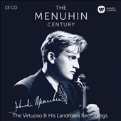 The Menuhin Century: The Virtuoso & His Landmark Recordings - Works by Various composers / Yehudi Menuhin, violin