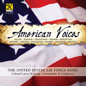 American Voices - Works by Barber, Beaser, Bernstein, George, Giroux, Grantham, Higdon, Mackey, Oquin, Thurston & Williams / United States Air Force Band, Larry H. Lang