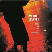 Michael Brecker: Time Is of the Essence