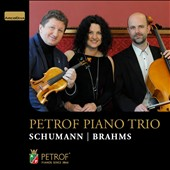 Chamber Music of Schumann, Brahms / Petrof Piano Trio