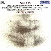 Solos - 20th C. Hungarian Works for Flute / Gergely Ittzés