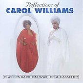 Carol Williams: Reflections Of *