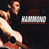 John Hammond, Jr.: The  Best of the Vanguard Years