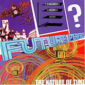 Future Perfect: The Nature of Time *