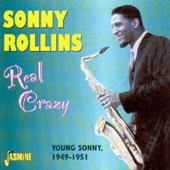 Sonny Rollins: Real Crazy-Young Sonny: 1949-51