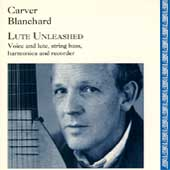 Lute Unleashed / Carver Blanchard
