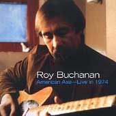 Roy Buchanan: American Axe: Live in 1974
