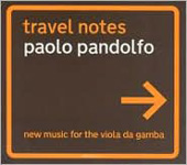 Travel Notes - New Music for Viola da Gamba / Paolo Pandolfo