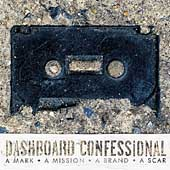 Dashboard Confessional: A Mark, A Mission, A Brand, A Scar [Limited]