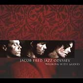 Jacob Fred Jazz Odyssey: Walking with Giants [Original]