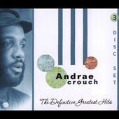 Andraé Crouch: The Definitive Greatest Hits