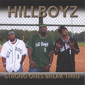 Hillboyz: Strong Ones Break Thru