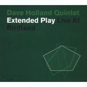 Dave Holland (Bass)/Dave Holland Quintet (Bass): Extended Play: Live at Birdland