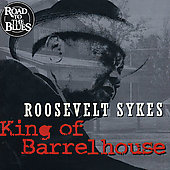 Roosevelt Sykes: King of Barrelhouse
