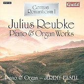 Reubke: Piano & Organ Works