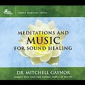 Dr. Mitchell Gaynor, M.D.: Meditations and Music for Sound Healing