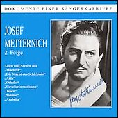Dokumente einer S&#228;ngerkarriere - Josef Metternich Vol 2