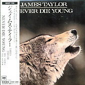 James Taylor (Soft Rock): Never Die Young