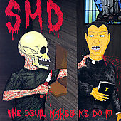 S.M.D.: The Devil Makes Me Do It *