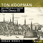 Buxtehude: Opera omnia Vol 3 - Organ Works Vol 1