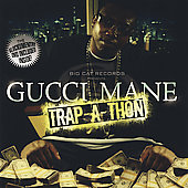 Gucci Mane: Trap-a-Thon [Edited]