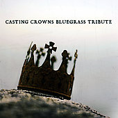 Bluegrass Tribute Players: Bluegrass Tribute to Casting Crowns