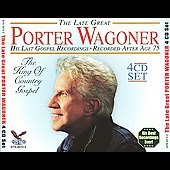 Porter Wagoner: The Late Great Porter Wagoner