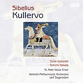 Sibelius: Kullervo / Segerstam, Isokoski, Hakala, et al