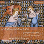 Melodious Melancholye - The Sweet Sounds of Medieval England / Ensemble Belladonna