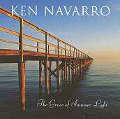 Ken Navarro: The Grace of Summer Light *