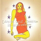 Daniel Johnston: Rejected Unknown