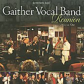 Gaither Vocal Band: Reunion, Vol. 1