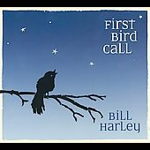 Bill Harley: First Bird Call [Digipak]