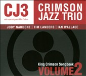 The Crimson Jazz Trio: King Crimson Songbook, Vol. 2 [Digipak] *