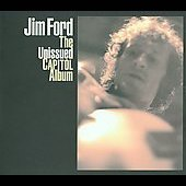 Jim Ford (Songwriter/Vocals): The Unissued Capitol Album [Slimline]