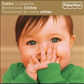 Fisher-Price: Celtic Lullabies [Fisher-Price]
