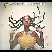 Somi: If the Rains Come First [Digipak] *