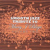 Various Artists: Mary J. Blige Smooth Jazz Tribute, Vol. 2
