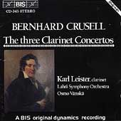 Crusell: The Three Clarinet Concertos / Leister, Vanska