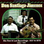 Don Santiago Jimenez, Sr.: His First and Last Recordings