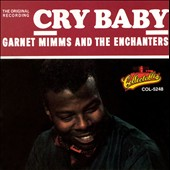 Garnet Mimms & the Enchanters/Garnet Mimms: Cry Baby