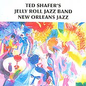 Ted Shafer's Jelly Roll Jazz Band: New Orleans Jazz
