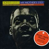 Sonny Stitt: My Mother's Eyes