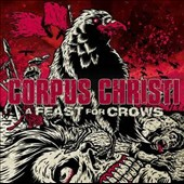 Corpus Christi (Christian Metal): A Feast for Crows *