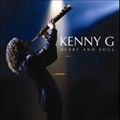 Kenny G: Heart and Soul