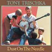 Tony Trischka: Dust on the Needle