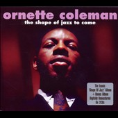 Ornette Coleman Quartet/Ornette Coleman: The Shape of Jazz to Come