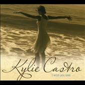Kylie Castro: I Wish You Love [Digipak]